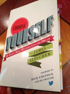 Choose Yourself, Be Happy, Make Millions, Live the Dream, by James Altucher, Best Boomers and Beyond, Baby Boomers, Boomer Generation, entrepreneurs, boompreneurs, boomerpreneurs, entrepreneurship, Great Book, Best Self-Help Book, Start-ups, 2nd careers, second careers, quitting your job, striking out on your own, taking the leap to self-employed