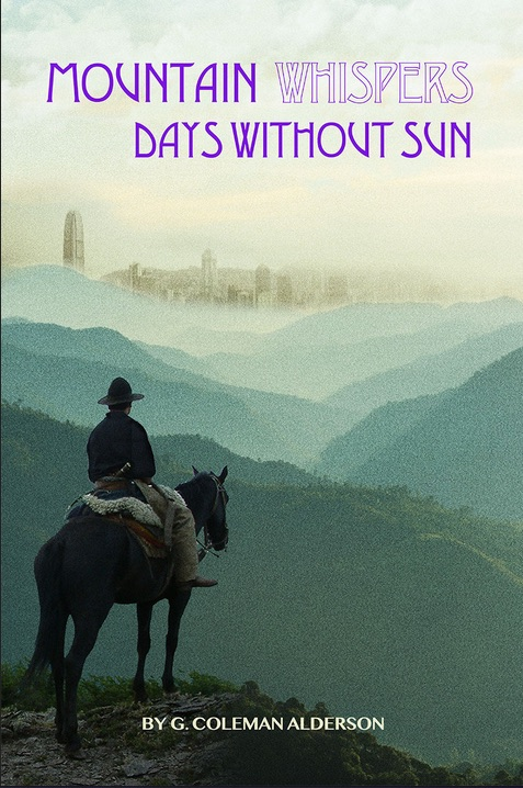 Mountain Whispers ~ Days Without Sun, by G. Coleman Alderson